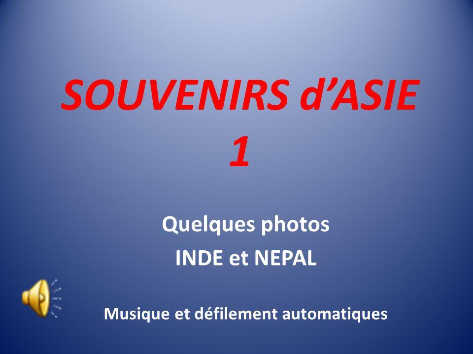 Quelques photos INDE et NEPAL Musique et défilement automatiques