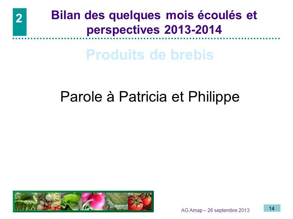 2 Bilan des quelques mois écoulés et perspectives 2013-2014