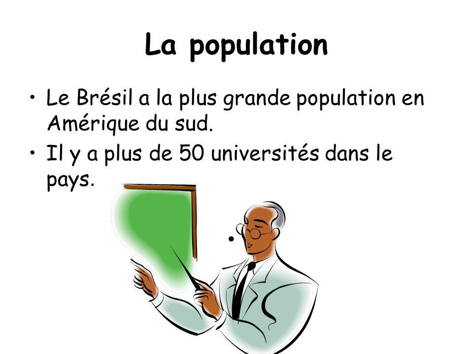 La population Le Brésil a la plus grande population en Amérique du sud.