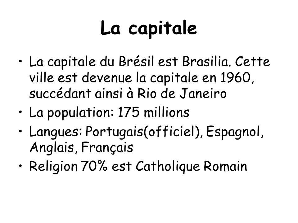 La capitale La capitale du Brésil est Brasilia. Cette ville est devenue la capitale en 1960, succédant ainsi à Rio de Janeiro.