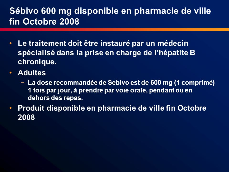 Sébivo 600 mg disponible en pharmacie de ville fin Octobre 2008