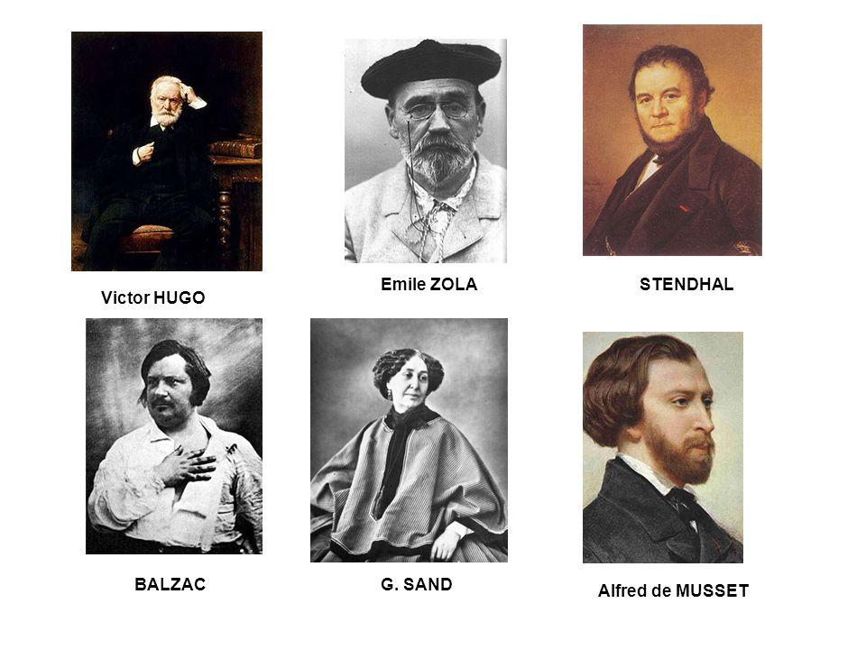 Emile ZOLA STENDHAL Victor HUGO BALZAC G. SAND Alfred de MUSSET