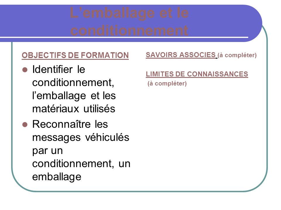 L'emballage et le conditionnement