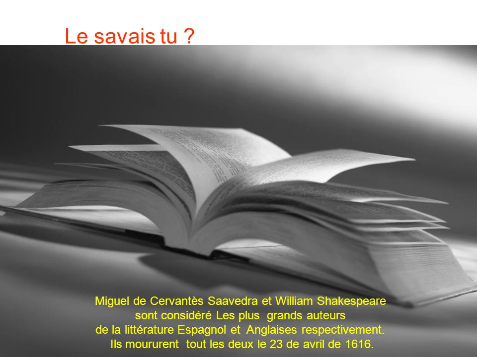 Le savais tu Miguel de Cervantès Saavedra et William Shakespeare