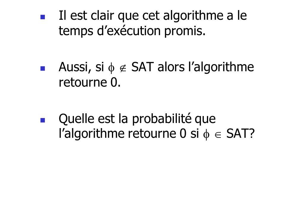 Il est clair que cet algorithme a le temps d'exécution promis.