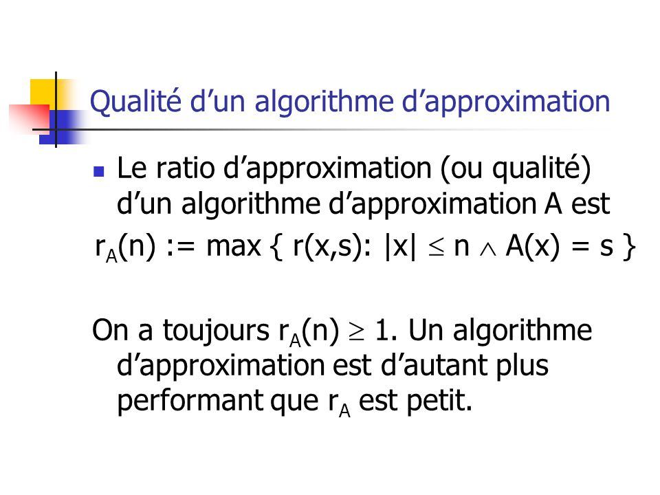 Qualité d'un algorithme d'approximation