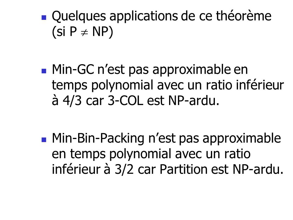 Quelques applications de ce théorème (si P  NP)
