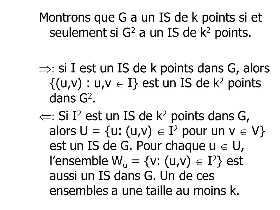 Montrons que G a un IS de k points si et seulement si G2 a un IS de k2 points.