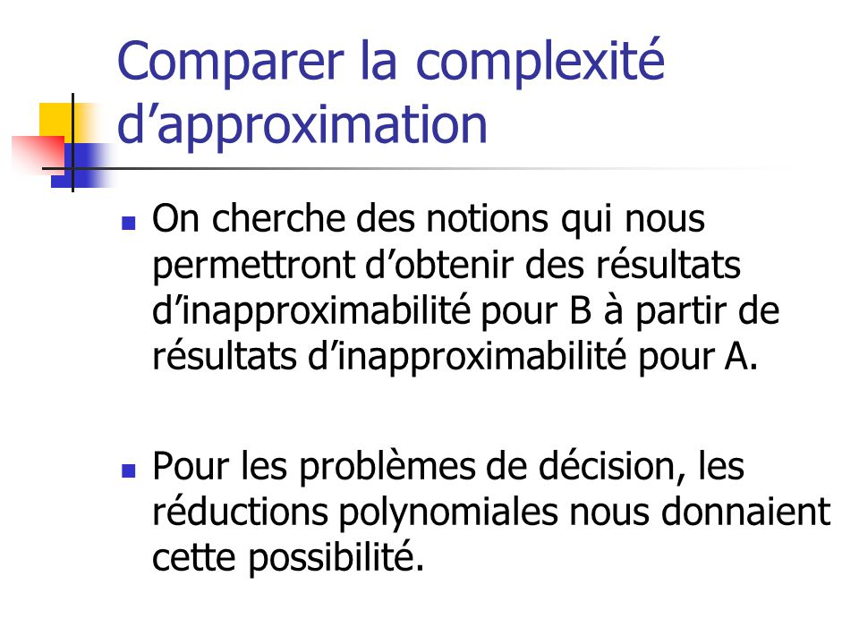 Comparer la complexité d'approximation