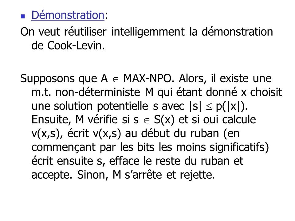 Démonstration: On veut réutiliser intelligemment la démonstration de Cook-Levin.