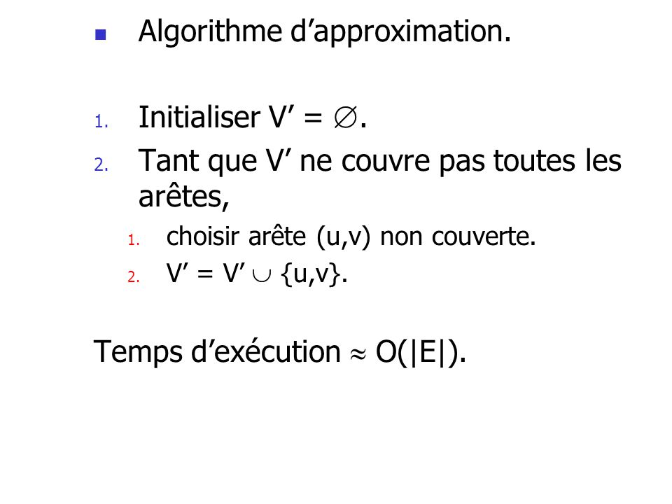 Algorithme d'approximation. Initialiser V' = .