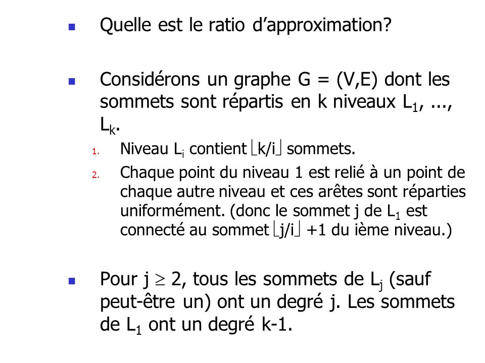 Quelle est le ratio d'approximation
