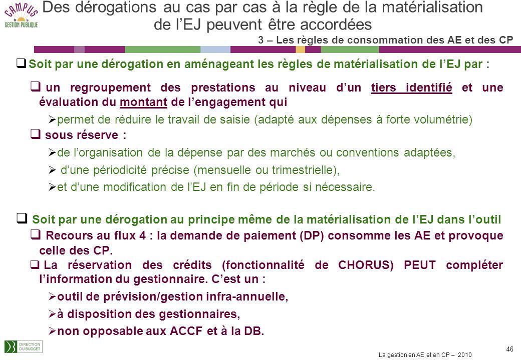 Des dérogations au cas par cas à la règle de la matérialisation de l'EJ peuvent être accordées