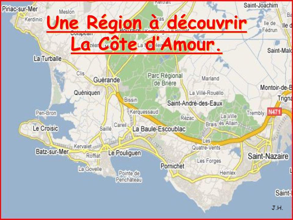 Une Région à découvrir La Côte d'Amour.