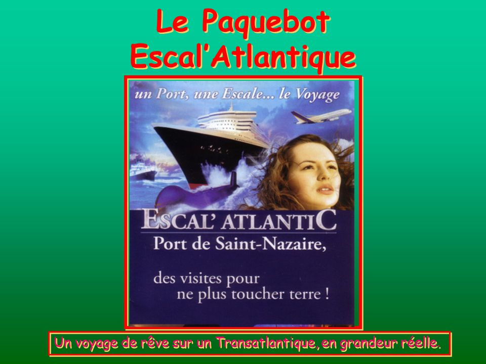Le Paquebot Escal'Atlantique