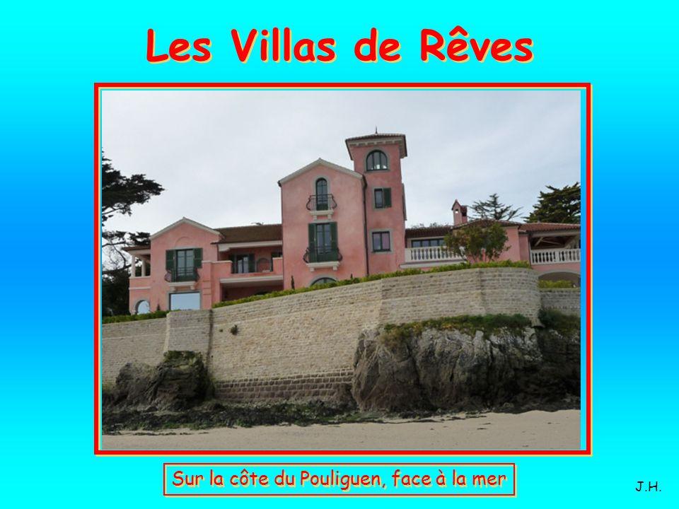 Les Villas de Rêves Sur la côte du Pouliguen, face à la mer J.H.