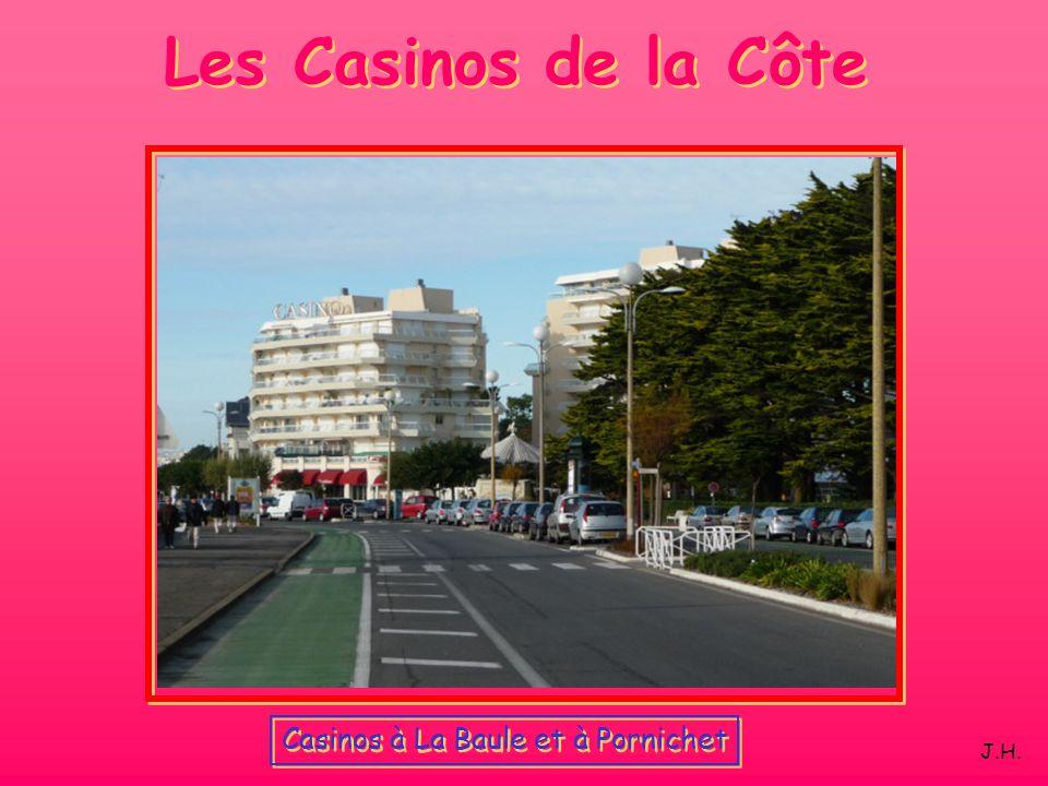 Les Casinos de la Côte Casinos à La Baule et à Pornichet J.H.