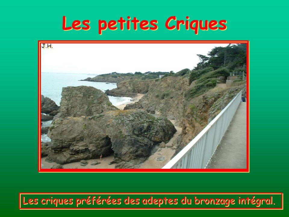 Les petites Criques J.H. Les criques préférées des adeptes du bronzage intégral.