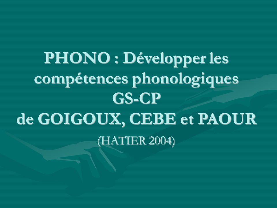 PHONO : Développer les compétences phonologiques GS-CP de GOIGOUX, CEBE et PAOUR (HATIER 2004)