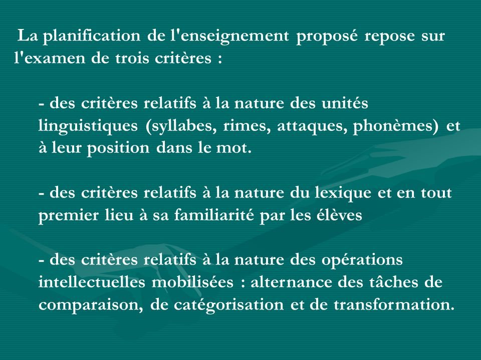 La planification de l enseignement proposé repose sur l examen de trois critères :