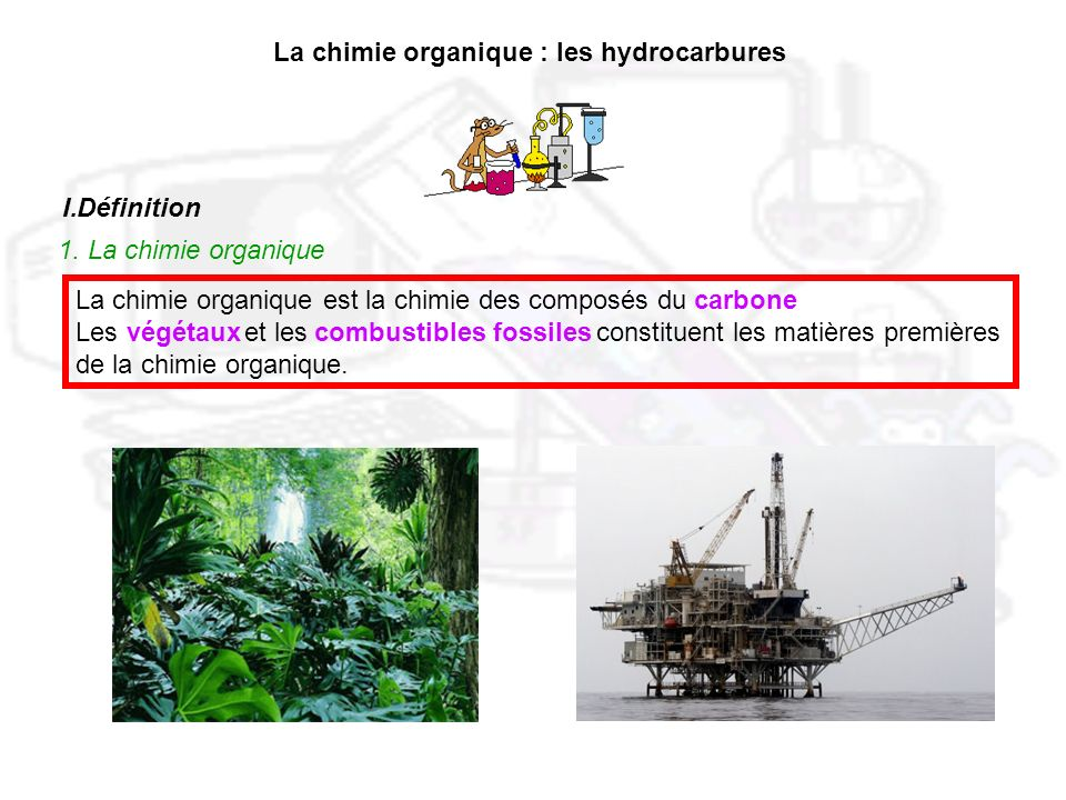 La chimie organique : les hydrocarbures
