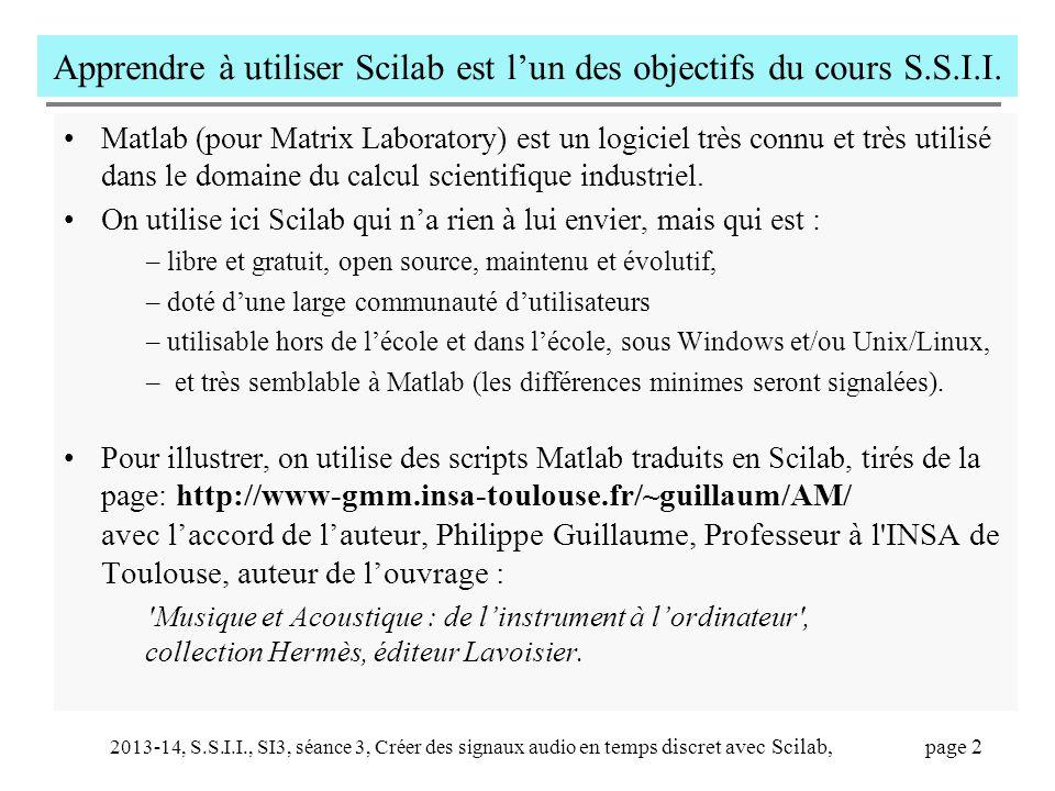 Apprendre à utiliser Scilab est l'un des objectifs du cours S.S.I.I.