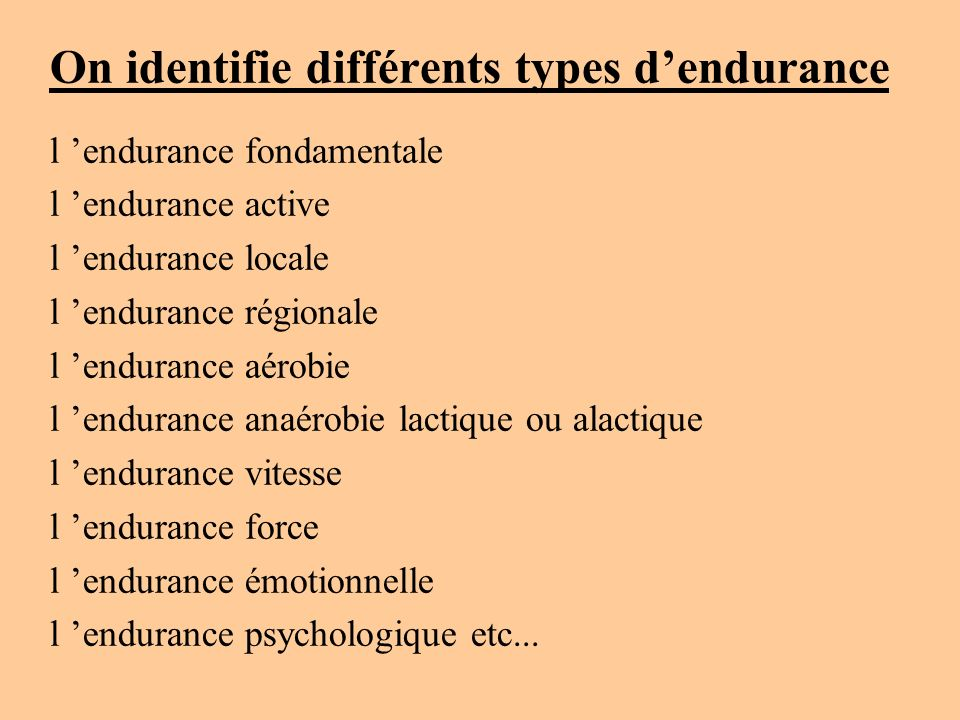 On identifie différents types d'endurance