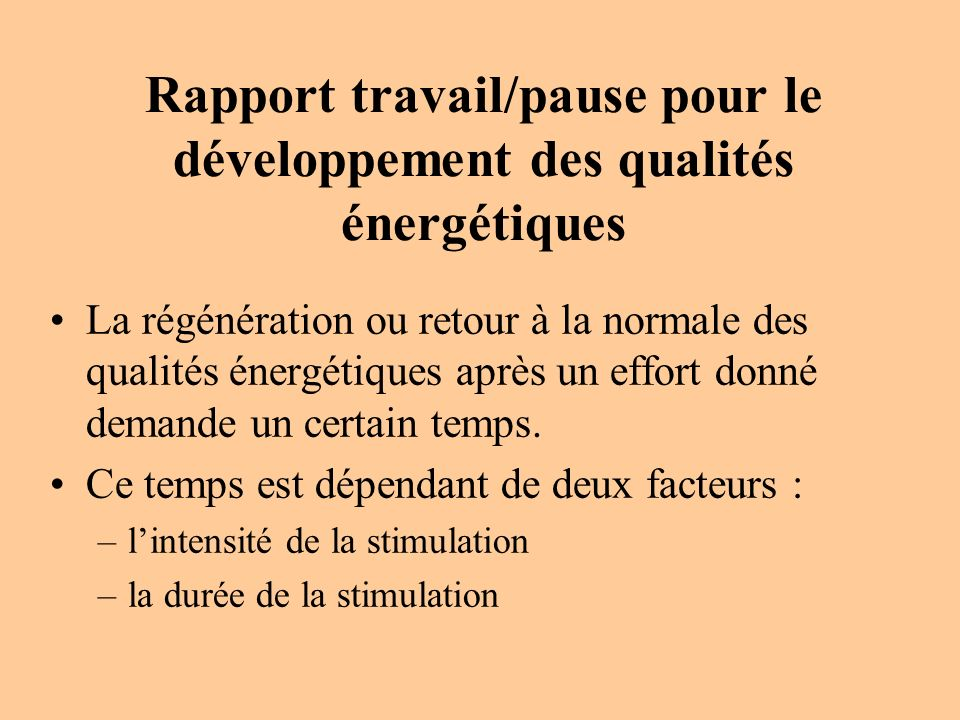 Rapport travail/pause pour le développement des qualités énergétiques