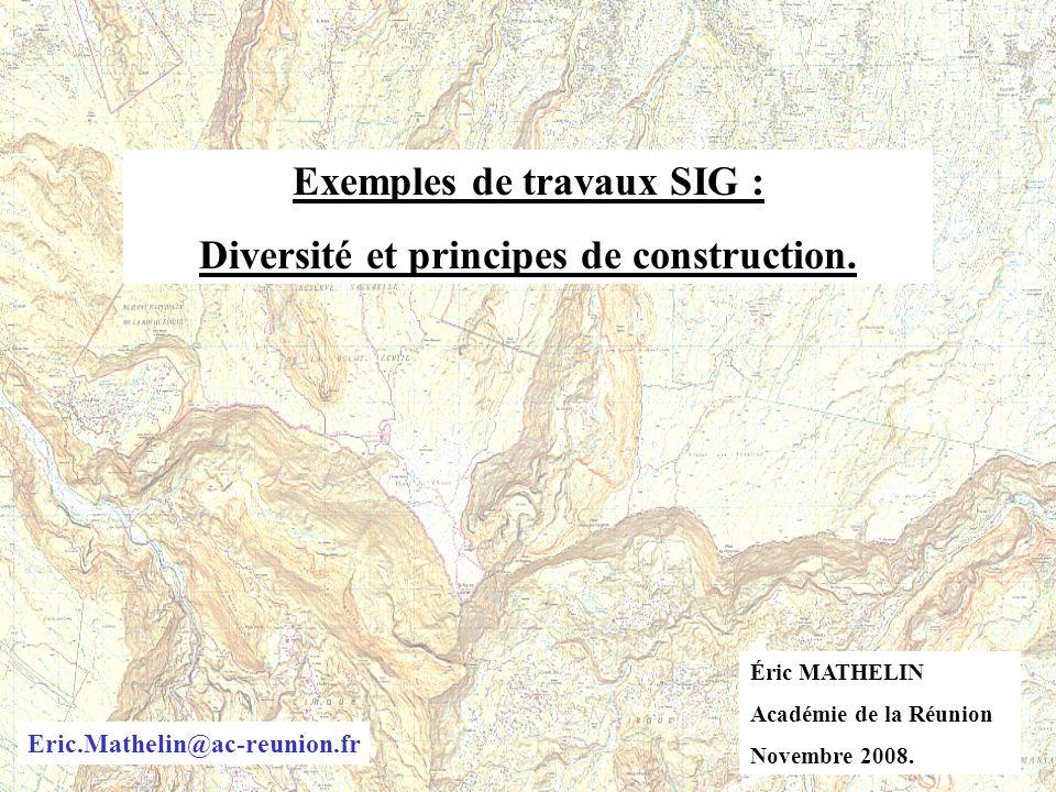Exemples de travaux SIG : Diversité et principes de construction.