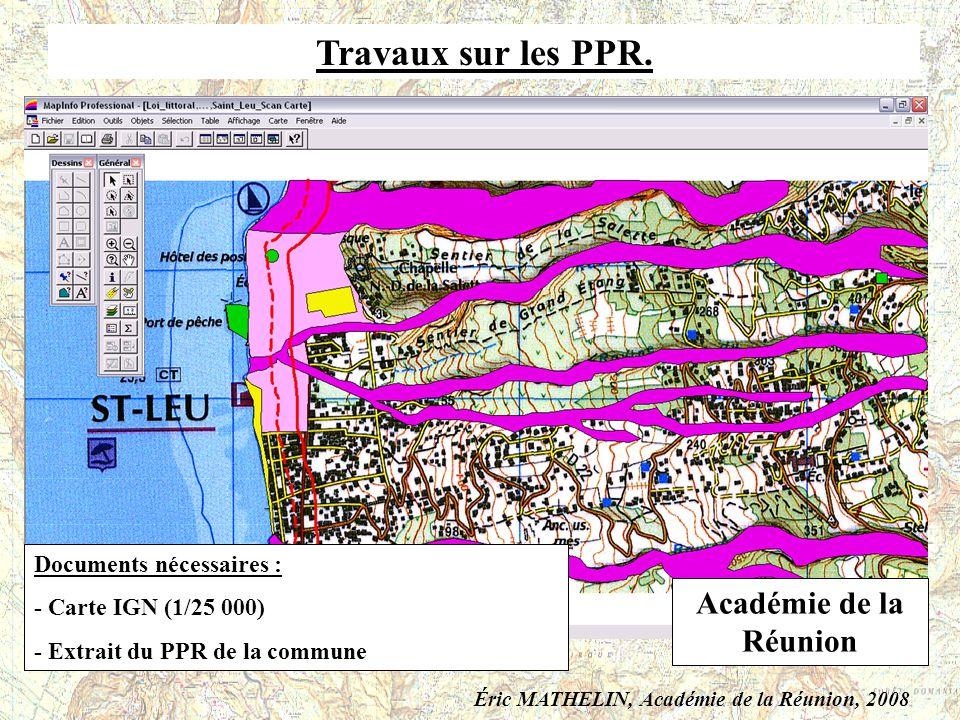 Travaux sur les PPR. Académie de la Réunion Documents nécessaires :