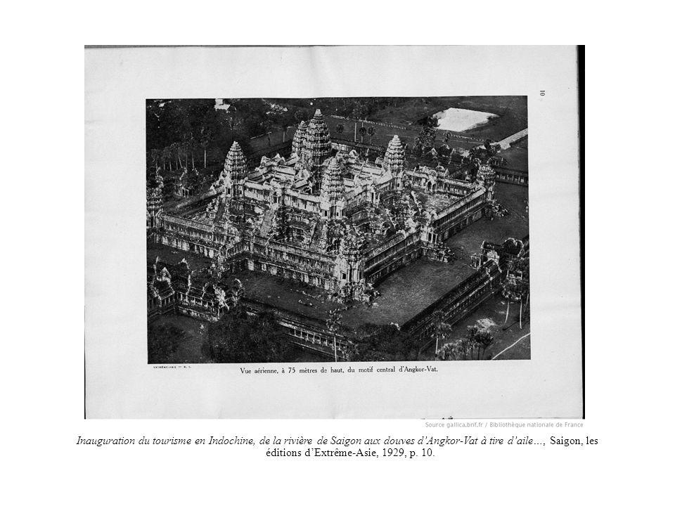 Inauguration du tourisme en Indochine, de la rivière de Saigon aux douves d'Angkor-Vat à tire d'aile…, Saigon, les éditions d'Extrême-Asie, 1929, p.
