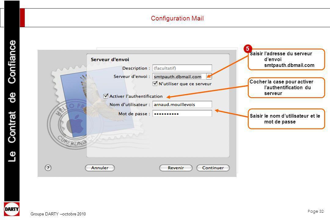 Configuration Mail 5. Saisir l'adresse du serveur d'envoi smtpauth.dbmail.com. Cocher la case pour activer l'authentification du serveur.