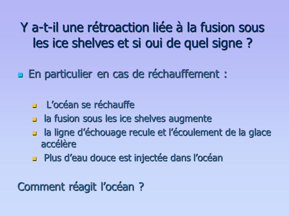 Y a-t-il une rétroaction liée à la fusion sous les ice shelves et si oui de quel signe