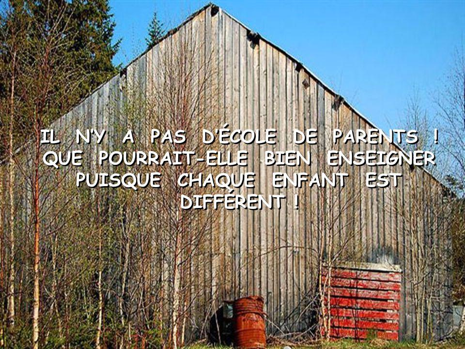 IL N'Y A PAS D'ÉCOLE DE PARENTS