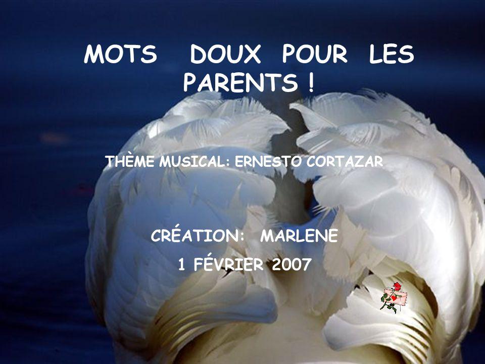 MOTS DOUX POUR LES PARENTS ! THÈME MUSICAL: ERNESTO CORTAZAR