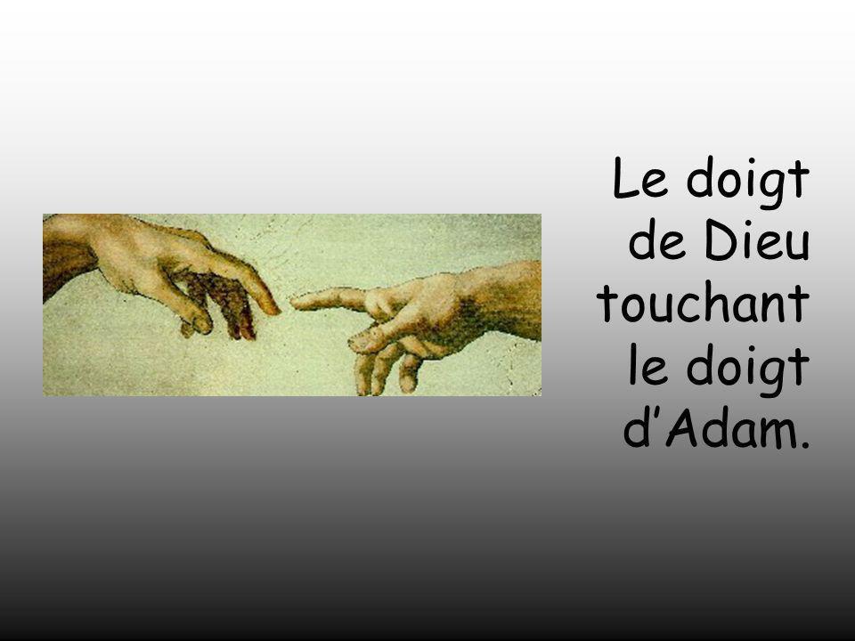 Le doigt de Dieu touchant le doigt d'Adam.