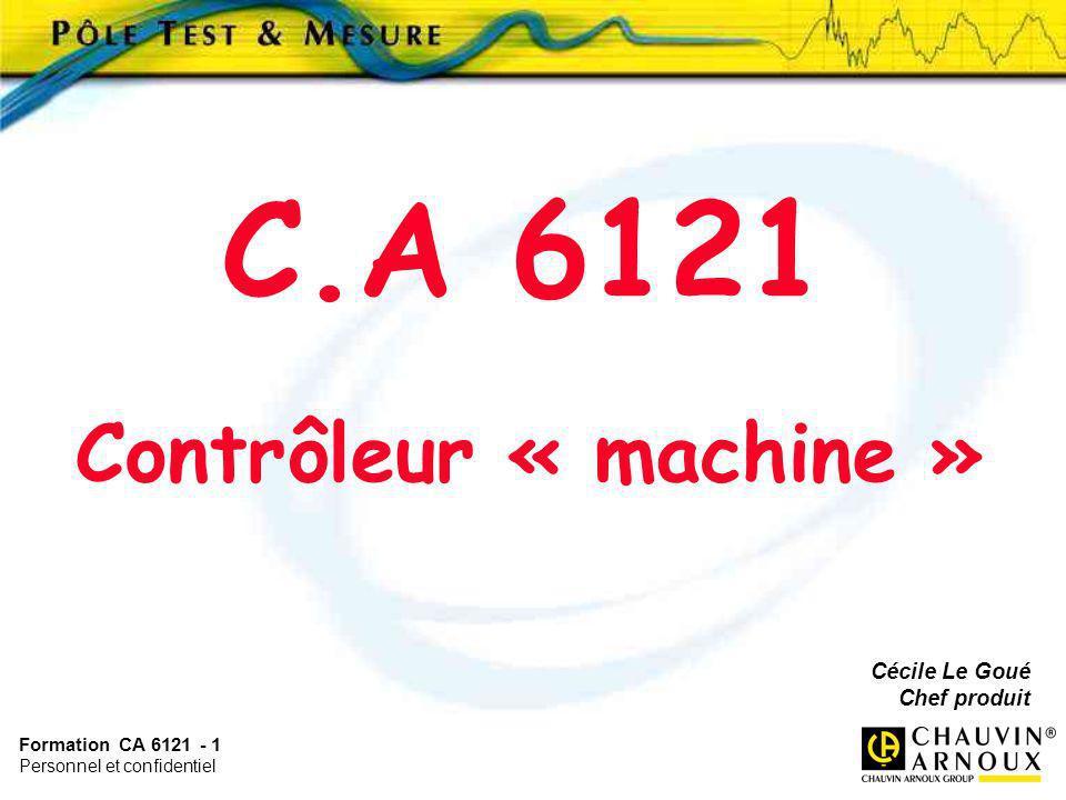 C.A 6121 Contrôleur « machine » Cécile Le Goué Chef produit