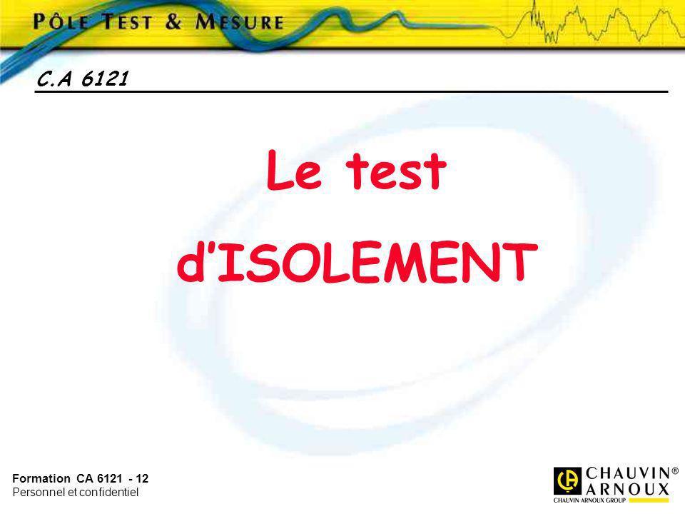 C.A 6121 Le test d'ISOLEMENT