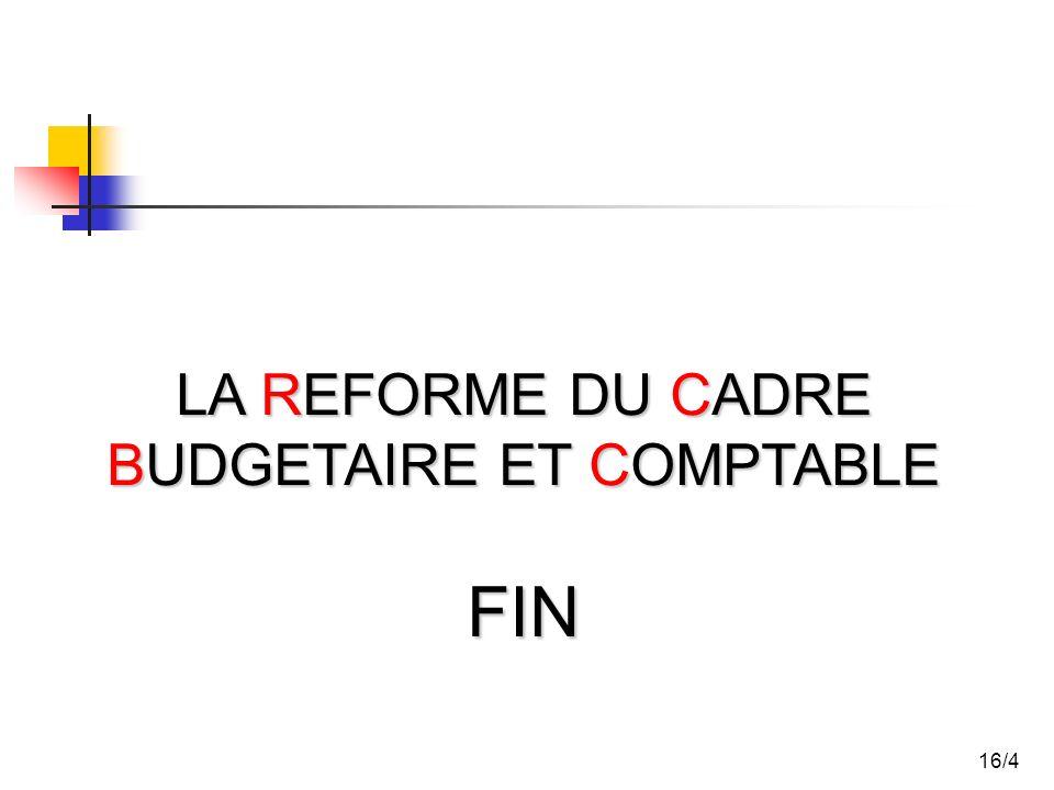 FIN LA REFORME DU CADRE BUDGETAIRE ET COMPTABLE 16/4