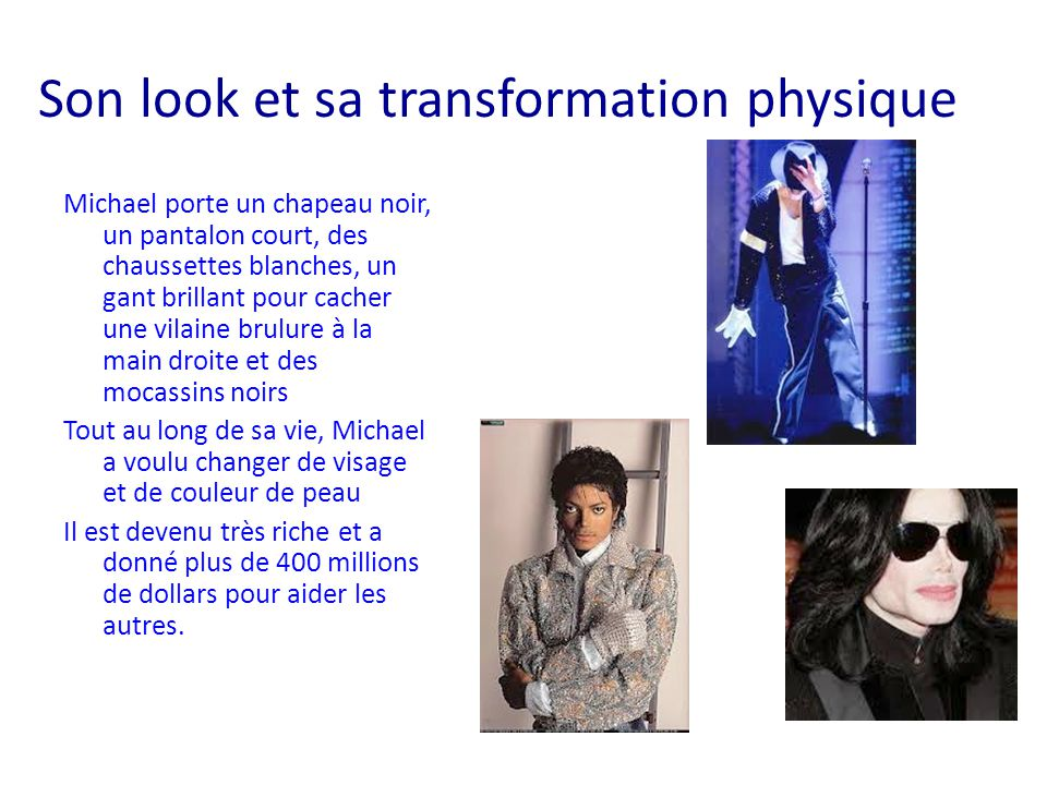 Son look et sa transformation physique