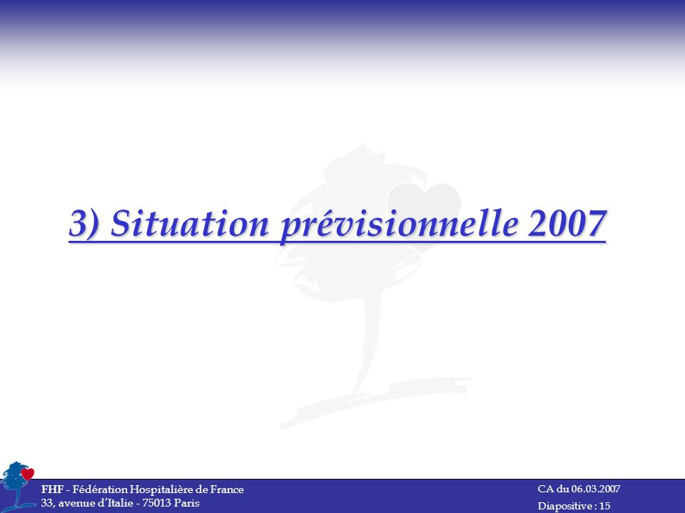 3) Situation prévisionnelle 2007