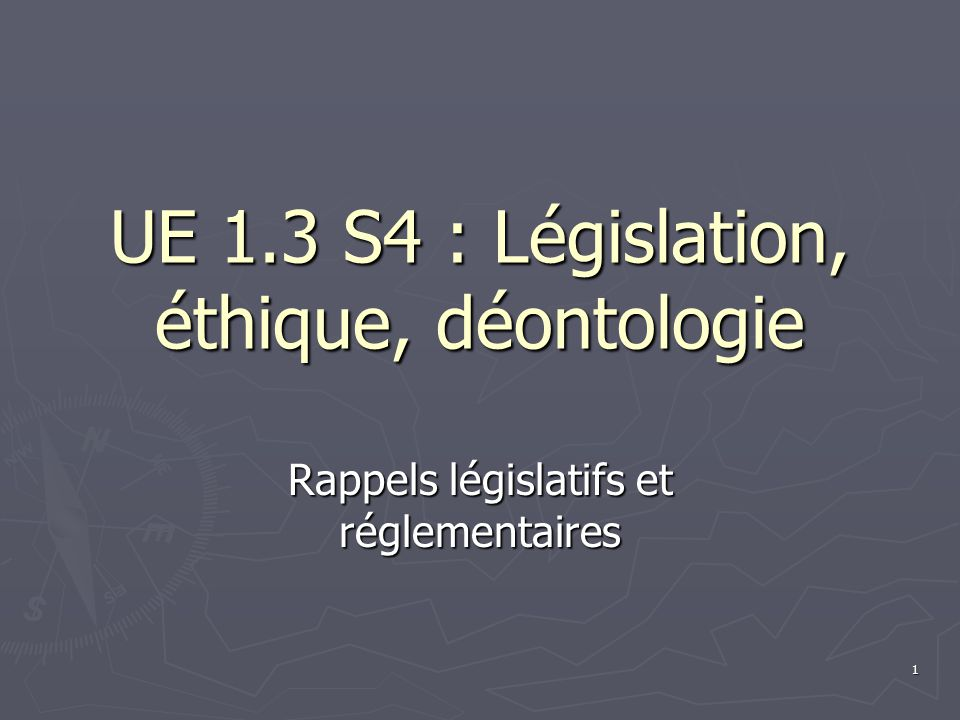 UE 1.3 S4 : Législation, éthique, déontologie
