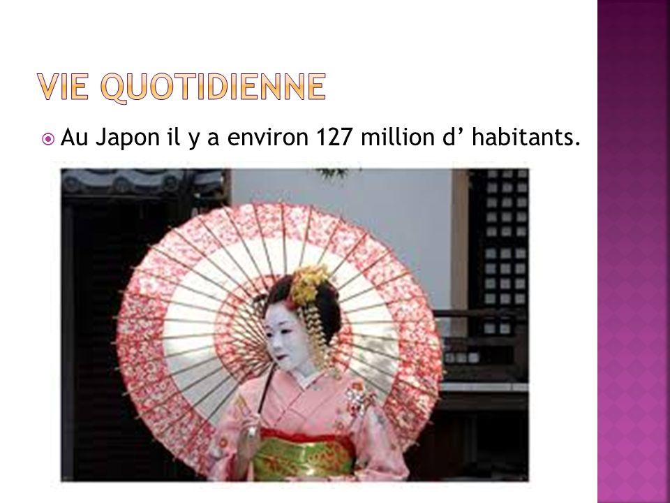 Vie quotidienne Au Japon il y a environ 127 million d' habitants.