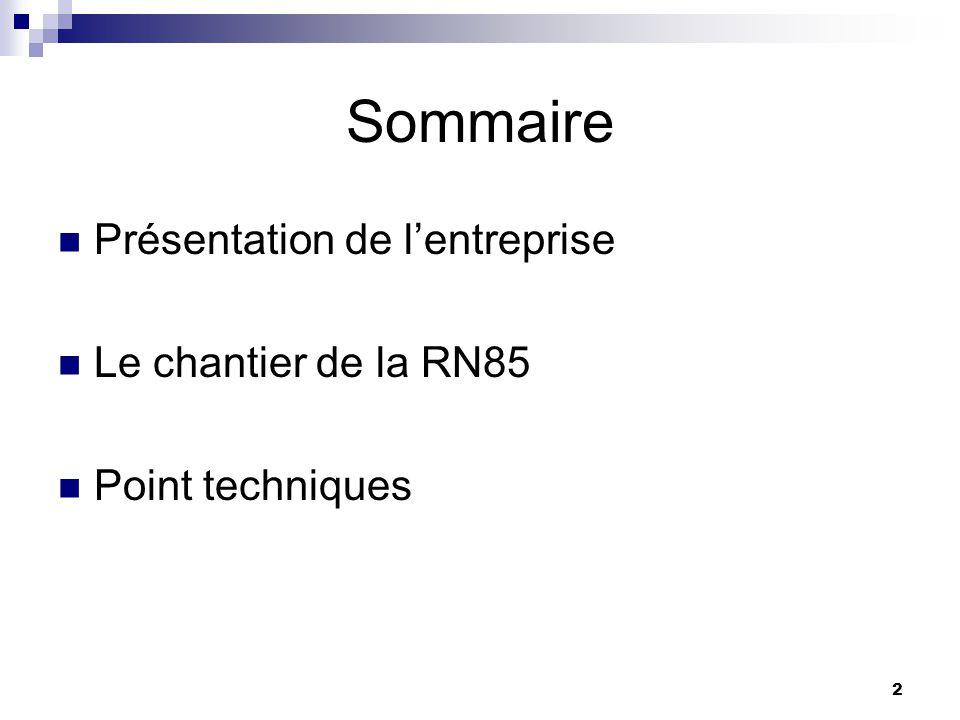 Sommaire Présentation de l'entreprise Le chantier de la RN85