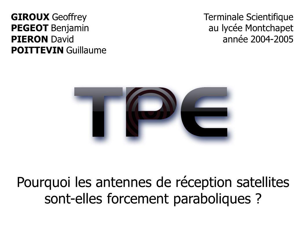GIROUX Geoffrey PEGEOT Benjamin. PIERON David. POITTEVIN Guillaume. Terminale Scientifique. au lycée Montchapet.