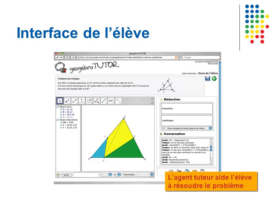 Interface de l'élève Interface of the student. Tutor agent helps student to solve the problem.