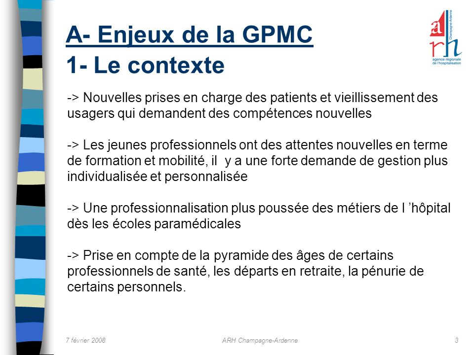 A- Enjeux de la GPMC 1- Le contexte