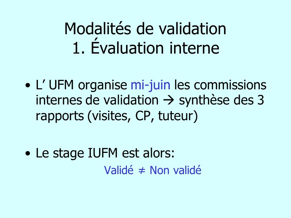 Modalités de validation 1. Évaluation interne