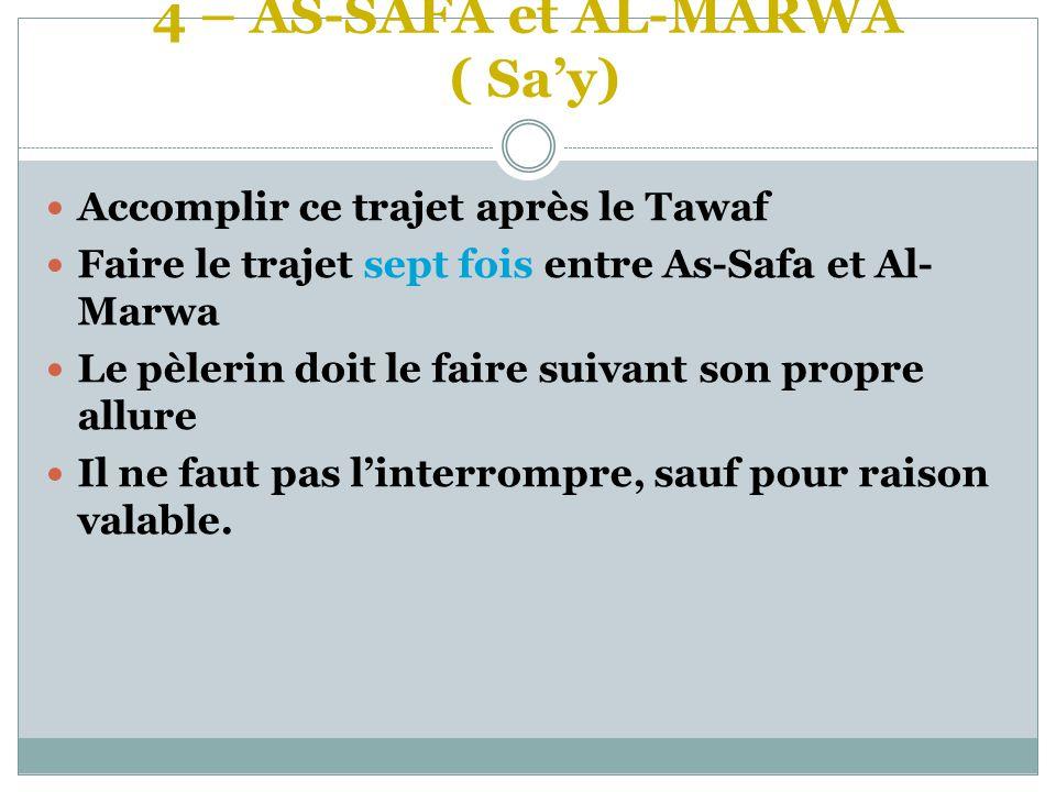 4 – AS-SAFA et AL-MARWA ( Sa'y)