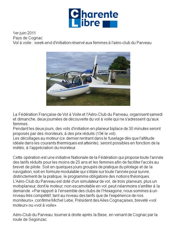 1er juin 2011 Pays de Cognac. Vol à voile : week-end d initiation réservé aux femmes à l aéro-club du Parveau.